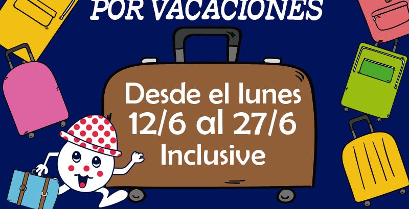 Vacaciones del 12 al 27 de Junio